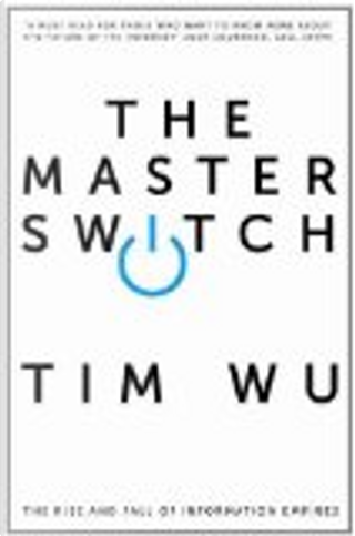 The Master Switch by Tim Wu
