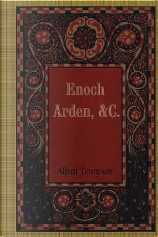Enoch Arden, &c. by Alfred Tennyson Baron Tennyson