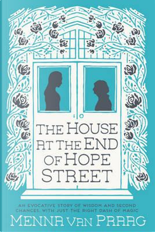 House at the End of Hope Street, The by Menna van Praag