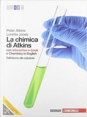 La chimica di Atkins. Con interactive e-book. Per le Scuole superiori. Con espansione online by Peter William Atkins