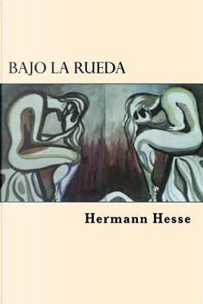 Bajo la Rueda by Hermann Hesse