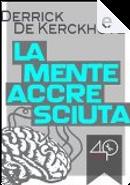 La mente accresciuta by Derrick De Kerckhove