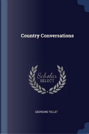Country Conversations by Georgine Tollet