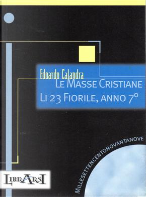 Le masse cristiane - Li 23 Fiorile, anno 7° by Edoardo Calandra
