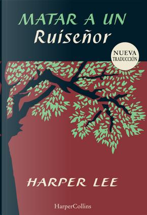 Matar a un ruiseñor by Harper Lee