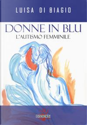 Donne in blu. L' autismo femminile by Luisa Di Biagio