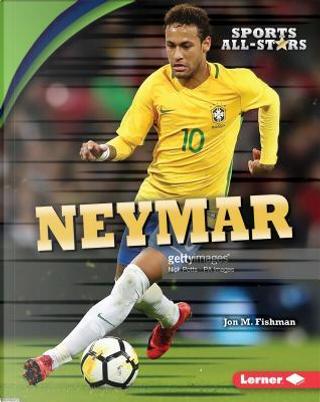 Neymar by Jon M. Fishman