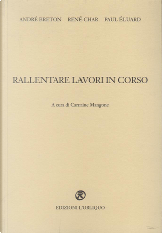 Rallentare lavori in corso by André Breton, Paul Eluard, Rene Char