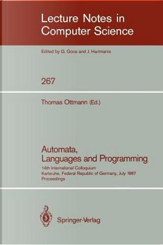 Automata, Languages and Programming by Thomas Ottmann