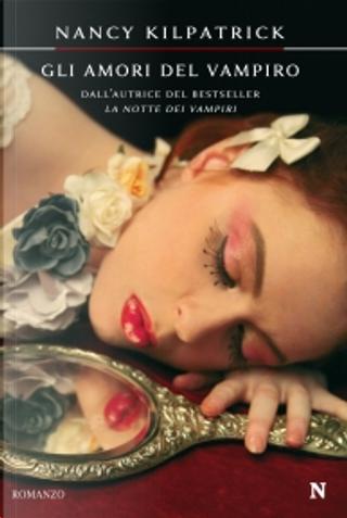 Gli amori del vampiro by Nancy Kilpatrick
