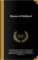 RHYMES OF CHILDHOOD by James Whitcomb 1849-1916 Riley