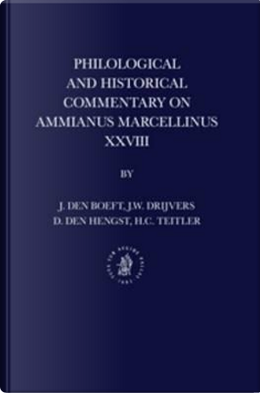 Philological and Historical Commentary on Ammianus Marcellinus XXVIII by J. den Boeft