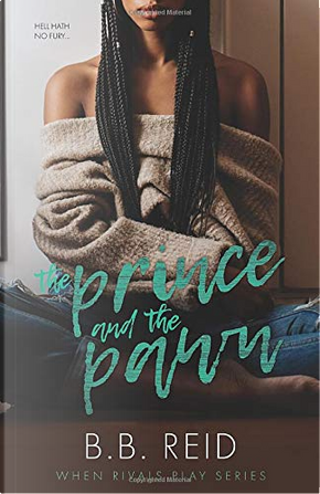 The Prince and the Pawn by B. B. Reid