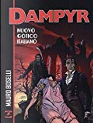 Dampyr - Nuovo gotico italiano by Claudio Falco, Mauro Boselli
