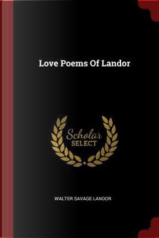 Love Poems of Landor by Walter Savage Landor