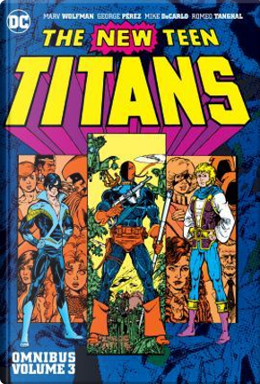 The New Teen Titans Omnibus 3 by Marv Wolfman
