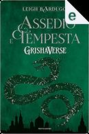 Assedio e tempesta. GrishaVerse by Leigh Bardugo
