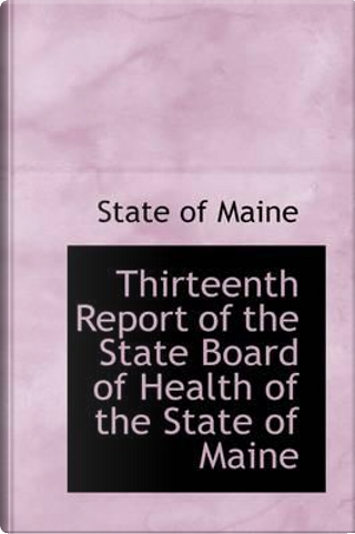 Thirteenth Report of the State Board of Health of the State of Maine by State of Maine