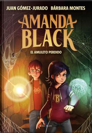 El amuleto perdido by Bárbara Montes, Juan Gómez-Jurado