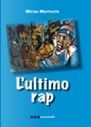 L'ultimo rap by Miriam Mastrovito