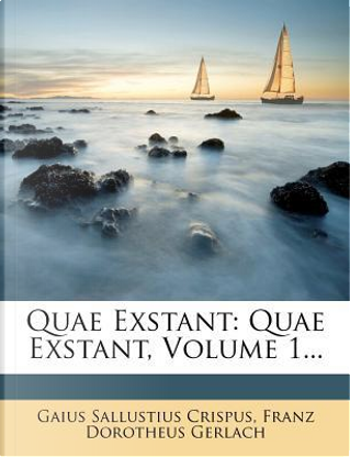Quae Exstant by Gaius Sallustius Crispus