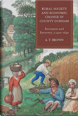 Rural Society and Economic Change in County Durham by A.T. Brown