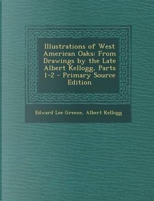 Illustrations of West American Oaks by Edward Lee Greene