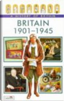 A History of Britain - Britain 1901-1945 by Tim Wood