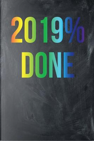 2019% Done by Kyle McFarlin