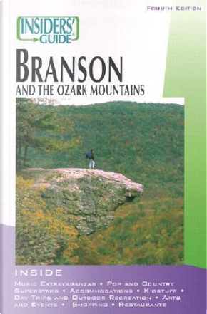 Insiders' Branson and the Ozark Mountains by Fred Pfister