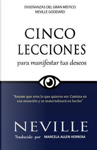 Lecciones para Manifestar tus Deseos/ Lessons to Express Your Desires by Neville Goddard