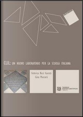 CLIL. Un nuovo laboratorio per la scuola italiana by Federica Ricci Garotti