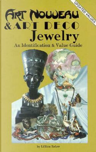 Art Nouveau and Art Deco Jewelry by Lillian Baker