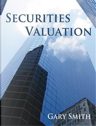 Securities Valuation by Gary Smith