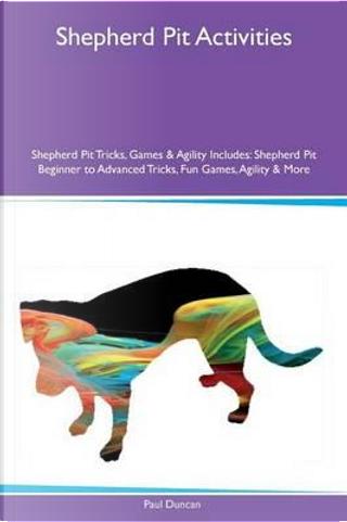 Shepherd Pit Activities Shepherd Pit Tricks, Games & Agility Includes by Paul Duncan