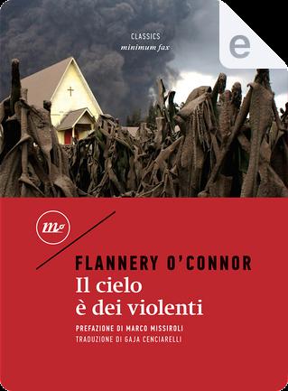 Il cielo è dei violenti by Flannery O'Connor