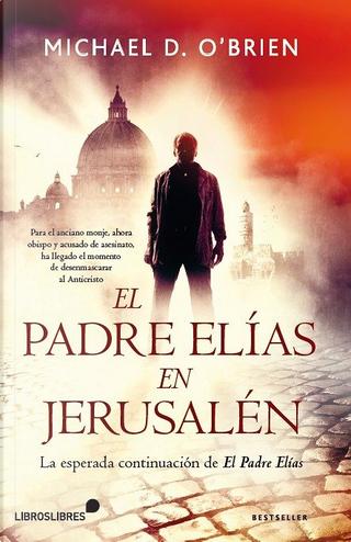 El padre Elías en Jerusalén by Michael D. O'Brien