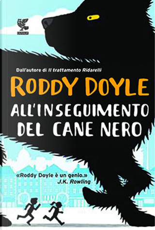 All'inseguimento del cane nero by Roddy Doyle
