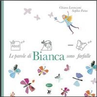 Le parole di Bianca sono farfalle. Ediz. a colori by Chiara Lorenzoni