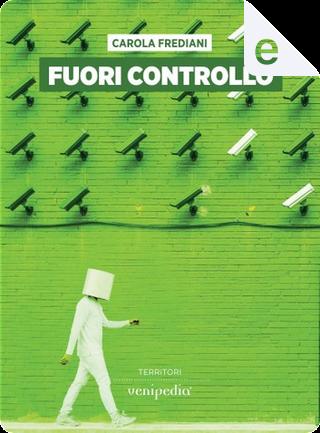 Fuori controllo by Carola Frediani