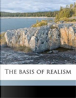 The Basis of Realism by Samuel Alexander