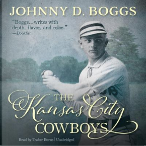 The Kansas City Cowboys by Johnny D. Boggs