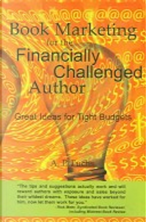 Book Marketing for the Financially Challenged Author by A. P. Fuchs