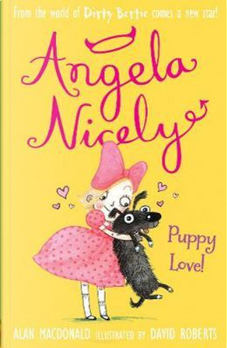 Puppy Love! (Angela Nicely) by alan macdonald
