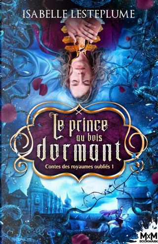 Le prince au bois dormant by Isabelle Lesteplume