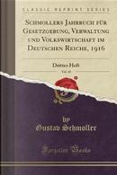 Schmollers Jahrbuch für Gesetzgebung, Verwaltung und Volkswirtschaft im Deutschen Reiche, 1916, Vol. 40 by Gustav Schmoller