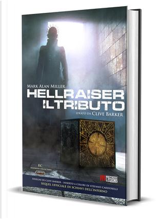 Hellraiser: il tributo by Mark Alan Miller