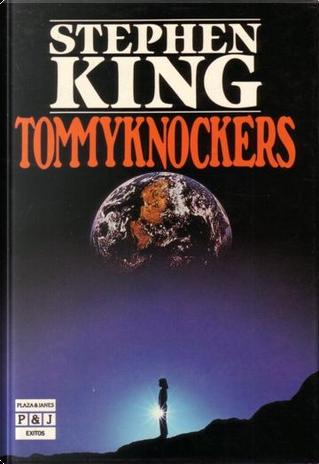 Tommyknockers by Stephen King