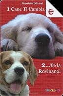 1 cane ti cambia la vita by Massimo Olivieri