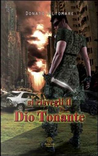 Si risvegli il Dio tonante by Donato Altomare